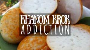 Khanom Krok Addiction featured image