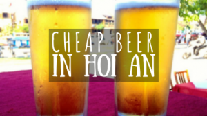 Cheap Beer in Hoi An featured image