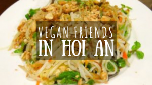 Vegan Friends in Hoi An featured image