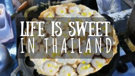 Life is Sweet in Thailand featured image
