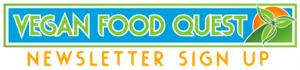 Vegan Food Quest Newsletter Sign Up