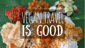 Vegan Travel is Good featured image