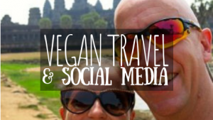 Vegan Travel and Social Media featured image