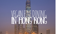 Hong Kong Vegan Fine Dining featured image