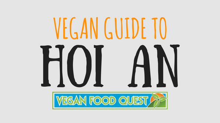Vegan Guide to Hoi An - Vegan Food Quest
