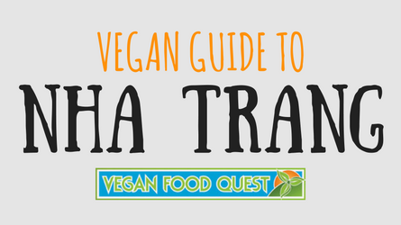 Vegan Guide to Nha Trang - Vegan Food Quest