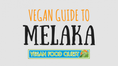 Vegan Guide to Melaka Featured Image