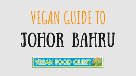 Vegan Guide to Johor Bahru (featured image)