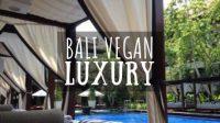 Bali Vegan Luxury Featured Image