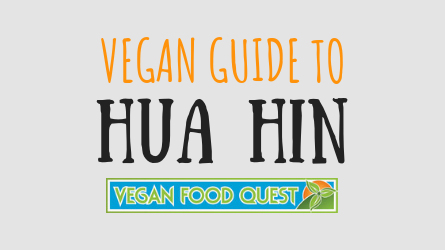 VEGAN GUIDE TO Hua Hin featured image