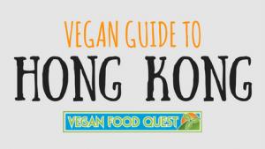 Vegan-Guide-to-Hong-Kong-featured-image