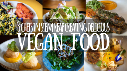 VEGAN CHEFS IN SIEM REAP FEATURED IMAGE